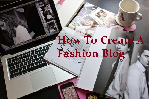 How To Start Your Own Fashion Blog